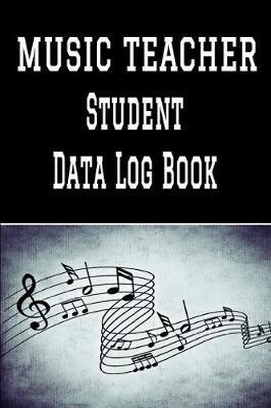 Music Teacher Student Data Log Book: 6 x 9 Professional Musical Instruction Client Tracking Address & Appointment Book with A to Z Alphabetic Tabs to