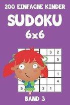 200 Einfache Kinder Sudoku 6x6 Band 3: Sudoku Puzzle R�tselheft mit L�sung, 2 R�stel pro Seite