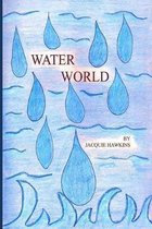 Water World: An illustrated children's book told in rhyme answering questions young children might have about water.