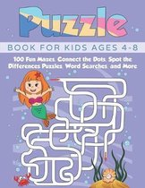 Puzzle Book for Kids Ages 4-8: 100 Fun Mazes, Connect the Dots, Spot the Differences Puzzles, Word Searches, and More