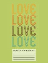 Love Love Love Love Composition Notebook
