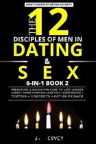 The 12 Disciples of MEN in Dating & SEX: Premature Ejaculation Cure to Last Longer in Bed + Make a Woman Love You + Confidence + Texting + 3 Secrets +