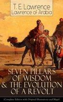 Seven Pillars of Wisdom & The Evolution of a Revolt