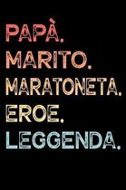 Pap�. Marito. Maratoneta. Eroe. Leggenda.: Calendario Organizzatore Calendario Settimanale per Pap� Uomini Festa del pap� Compleanno Festa del pap� Fe