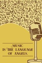 Music is the Language of Angels: DIN-A5 sheet music book with 100 pages of empty staves for composers and music students to note music and melodies