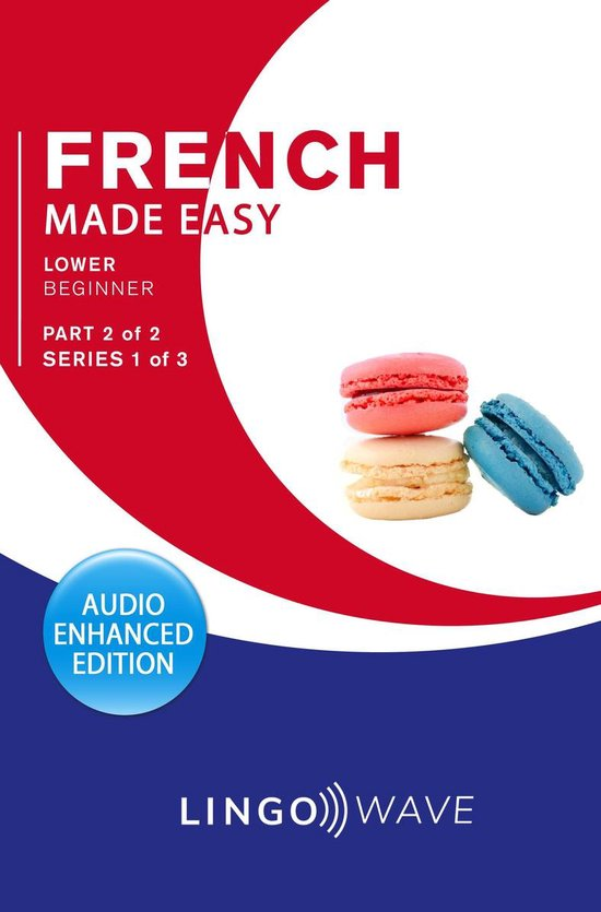French Made Easy - Lower Beginner - Part 2 of 2 - Series 1 of 3