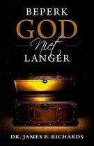 Beperk God niet langer