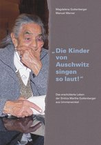 ''Die Kinder von Auschwitz singen so laut!''