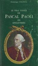 Le vrai visage de Pascal Paoli en Angleterre