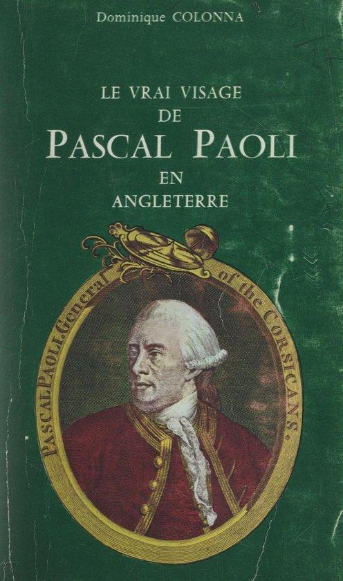 Boek cover Le vrai visage de Pascal Paoli en Angleterre van Dominique Colonna (Onbekend)