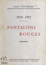 1914-1915, pantalons rouges