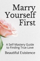 Marry Yourself First