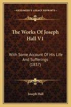 The Works of Joseph Hall V1