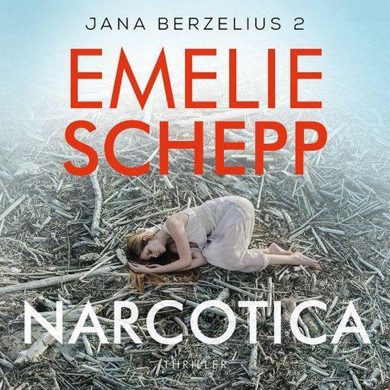 Jana Berzelius 2 - Narcotica - Emelie Schepp |