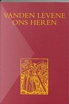 Middelnederlandse tekstedities 8 - Vanden levene Ons Heren