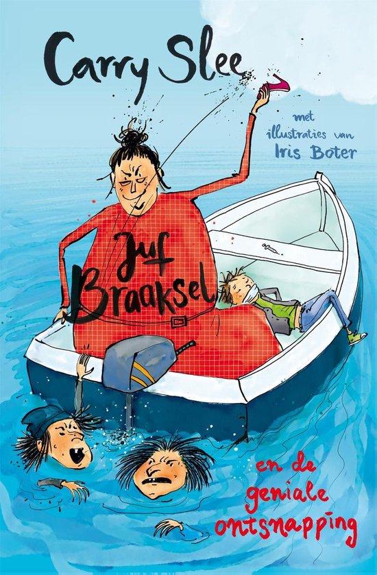 Boek cover Juf Braaksel en de geniale ontsnapping van Carry Slee (Hardcover)