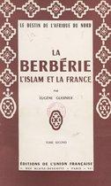 La Berbérie, l'Islam et la France : le destin de l'Afrique du Nord (2)