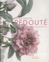 Redouté, Pierre-Joseph. Botanisch tekenaar voor het Franse hof