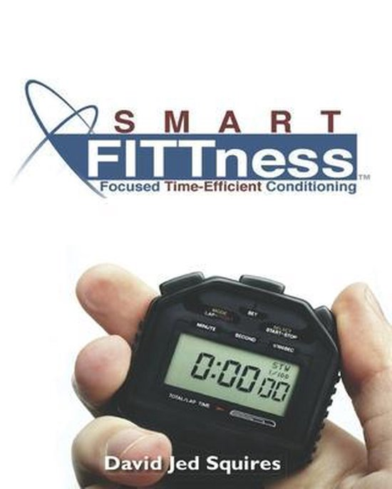 SMART FITTness: Focused Time Efficient Conditioning