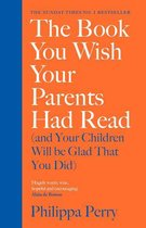 Afbeelding van The Book You Wish Your Parents Had Read (and Your Children Will Be Glad That You Did)