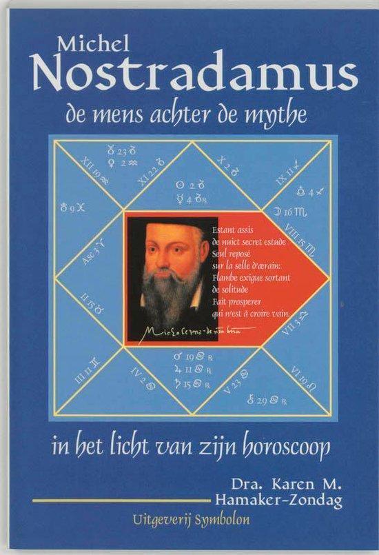 Nostradamus, de mens achter de mythe - K.M. Hamaker-Zondag |