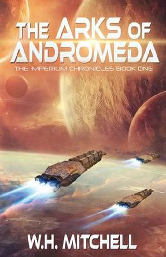 The Arks of Andromeda (Imperium Chronicles, Book 1)