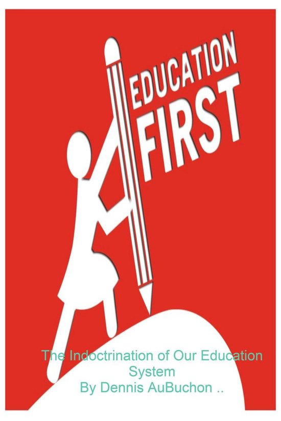 Boek cover The Indoctrination of Our Education System van Dennis Aubuchon (Onbekend)