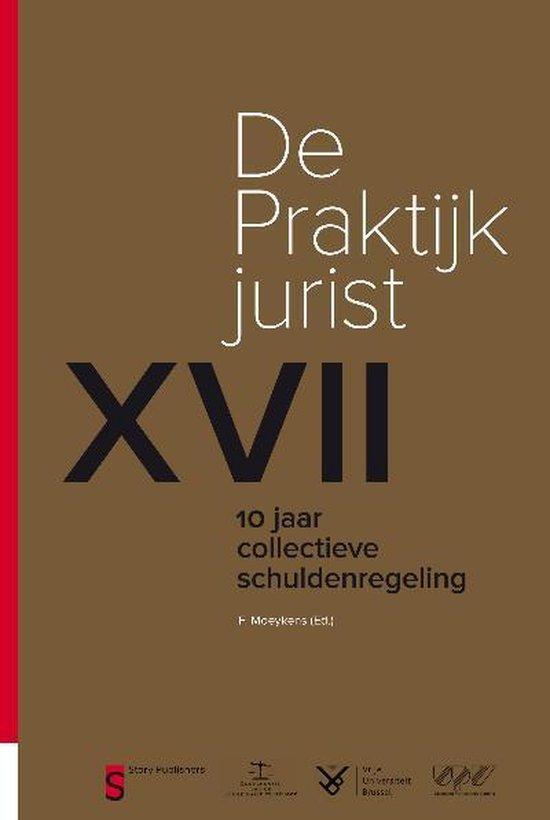 De praktijkjurist 17: 10 jaar collectieve schuldenregeling - Fernand Moeykens  