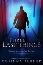 Three Last Things, or The Hounding of Carl Jarrold, Soulless Assassin