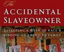 Boek cover The Accidental Slaveowner van Mark Auslander