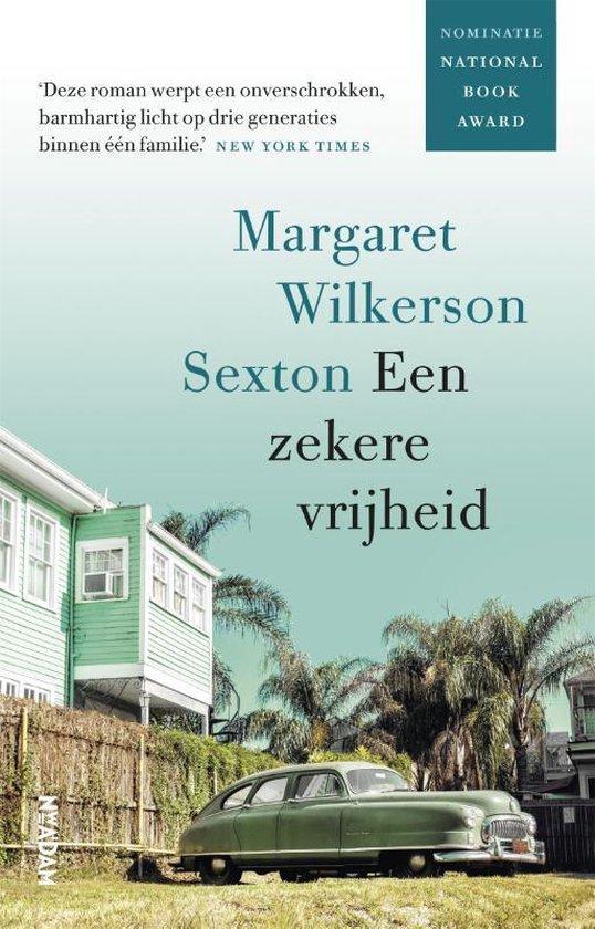 Boek cover Een zekere vrijheid van Margaret Wilkerson Sexton (Paperback)