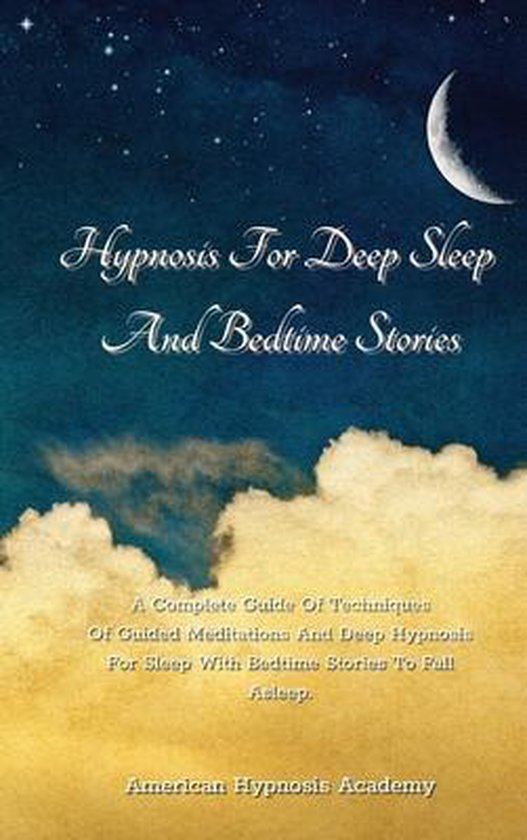 Hypnosis For Deep Sleep And Bedtime Stories