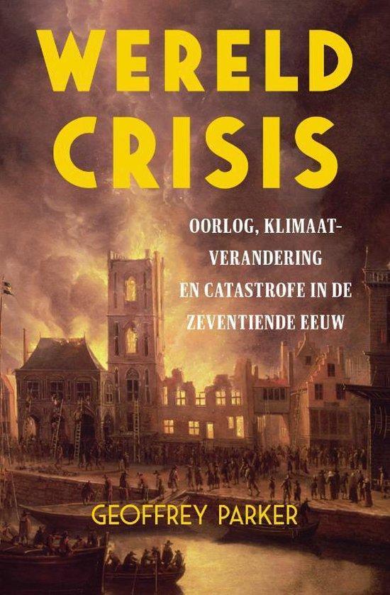 Boek cover Wereldcrisis van Geoffrey Parker (Hardcover)