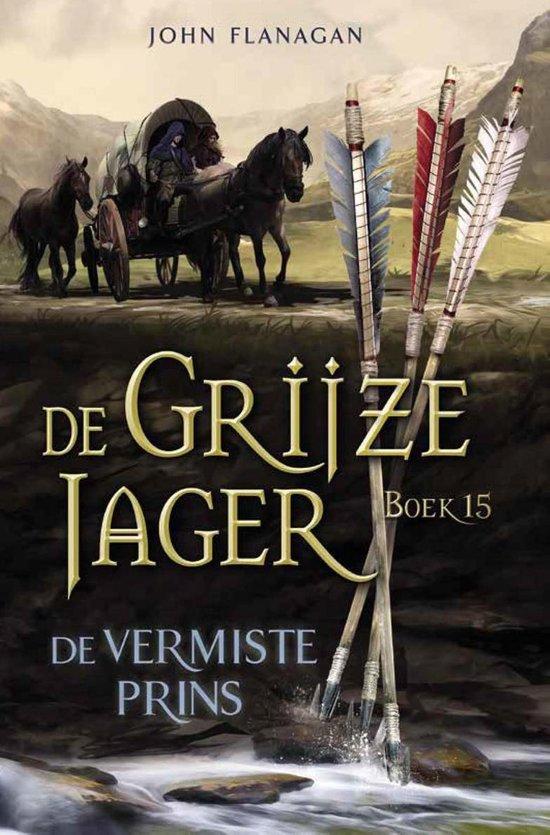 Boek cover De Grijze Jager 15 - De vermiste prins van John Flanagan (Onbekend)