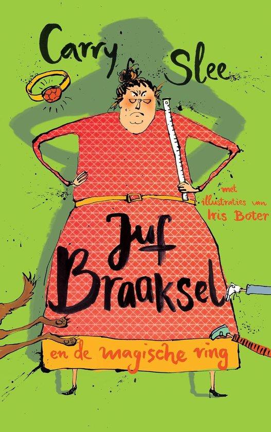 Boek cover Juf Braaksel en de magische ring van Carry Slee (Paperback)