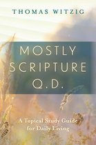 Mostly Scripture q.d. – A Topical Study Guide for Daily Living