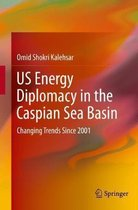 US Energy Diplomacy in the Caspian Sea Basin