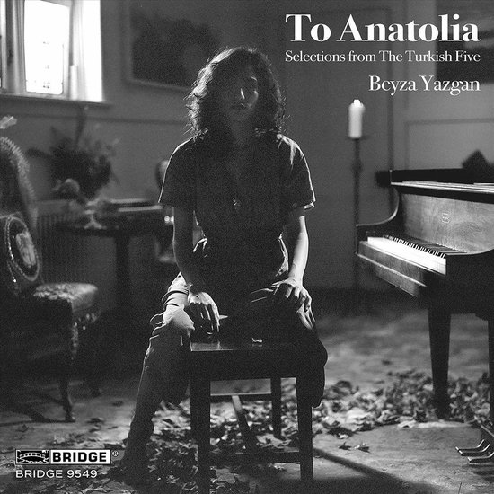 To Anatolia: Selections From The Turkish Five