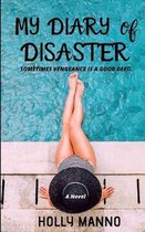 My Diary of Disaster