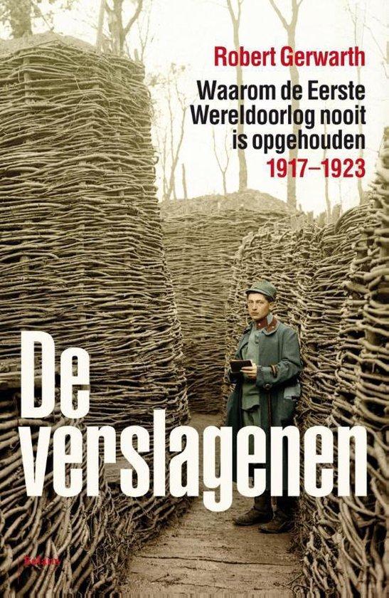 Boek cover De verslagenen. Waarom de Eerste Wereldoorlog nooit is opgehouden 1917-1923 van Robert Gerwarth (Paperback)