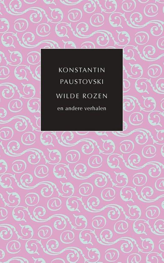 De kleine Russische bibliotheek - Wilde rozen en andere verhalen - Konstantin Paustovski pdf epub