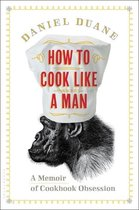Omslag How to Cook Like a Man