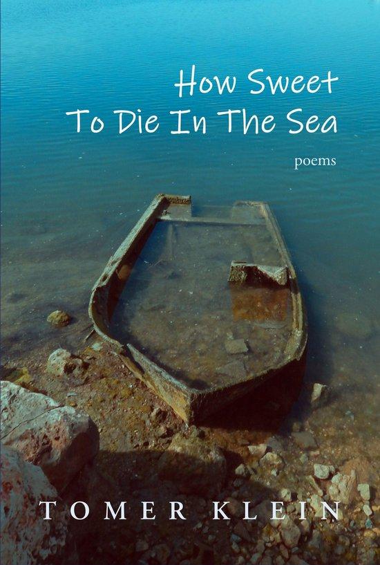 How Sweet to Die in the Sea