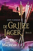 Boek cover De Grijze Jager 6 - Het beleg van Macindaw van John Flanagan
