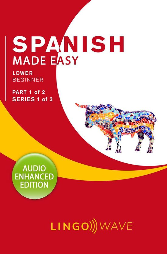 Spanish Made Easy - Lower Beginner - Part 1 of 2 - Series 1 of 3