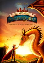 Die geheime Drachenschule - Der Drache mit den silbernen Hörnern