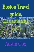 Boston Travel Guide, Massachusetts, U.S.A: History, Tourism, Business, Vacation