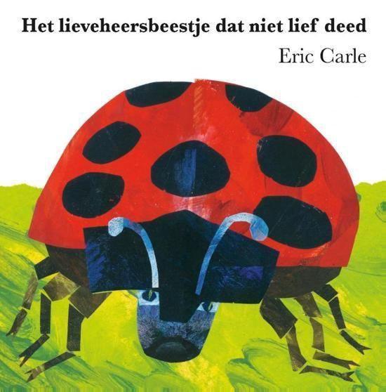 Het vervelende lieveheersbeestje - Eric Carle  