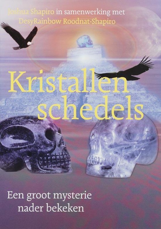Kristallen schedels - Jeff Shapiro |