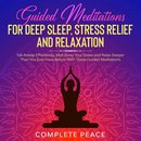Guided Meditations for Deep Sleep, Stress Relief and Relaxation